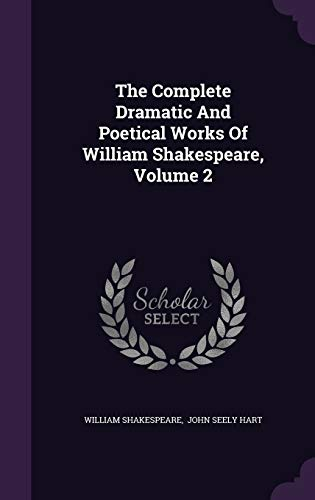 The Complete Dramatic and Poetical Works of William Shakespeare, Volume 2
