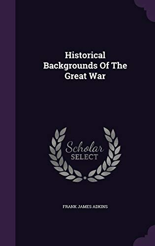 Historical Backgrounds of the Great War