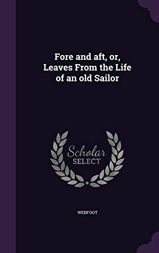 Fore and Aft, Or, Leaves from the Life of an Old Sailor