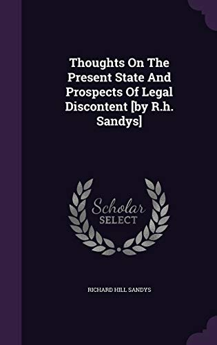 Thoughts on the Present State and Prospects of Legal Discontent [By R.H. Sandys]