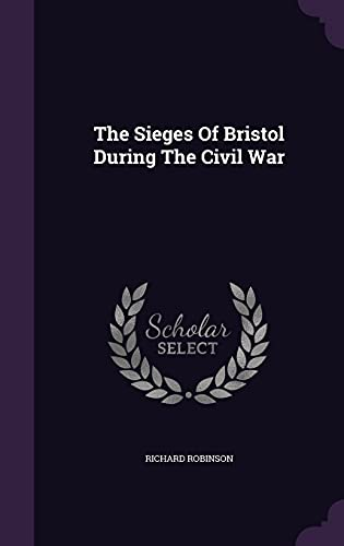The Sieges of Bristol During the Civil War