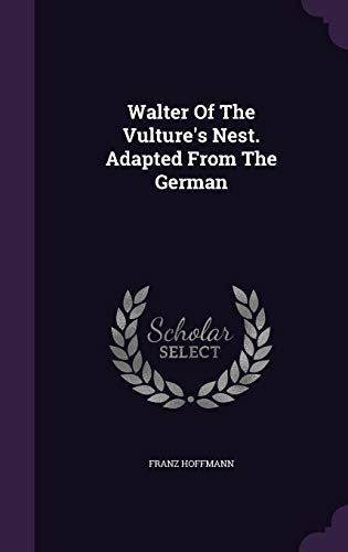 Walter of the Vulture's Nest. Adapted from the German