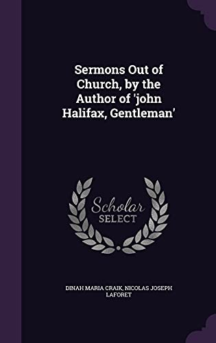 Sermons Out of Church, by the Author of 'John Halifax, Gentleman'