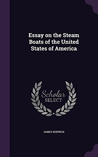 Essay on the Steam Boats of the United States of America
