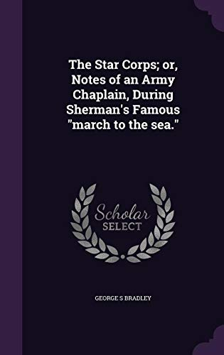 The Star Corps; Or, Notes of an Army Chaplain, During Sherman's Famous March to the Sea.