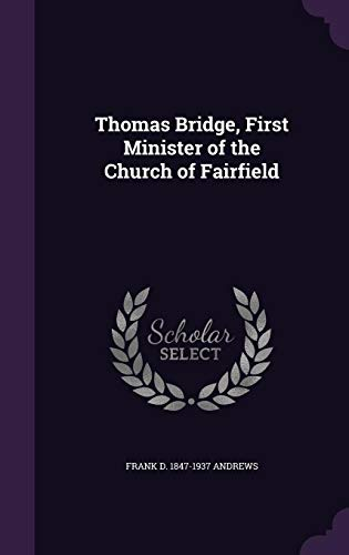 Thomas Bridge, First Minister of the Church of Fairfield