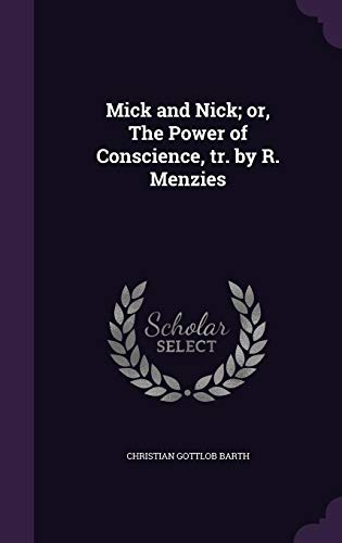 Mick and Nick; Or, the Power of Conscience, Tr. by R. Menzies