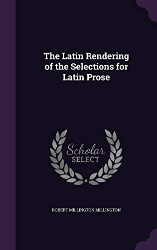 The Latin Rendering of the Selections for Latin Prose