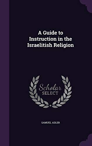 A Guide to Instruction in the Israelitish Religion