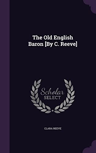 The Old English Baron [By C. Reeve]