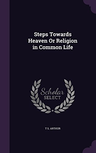 Steps Towards Heaven or Religion in Common Life