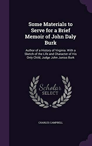 Some Materials to Serve for a Brief Memoir of John Daly Burk