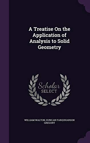 A Treatise on the Application of Analysis to Solid Geometry