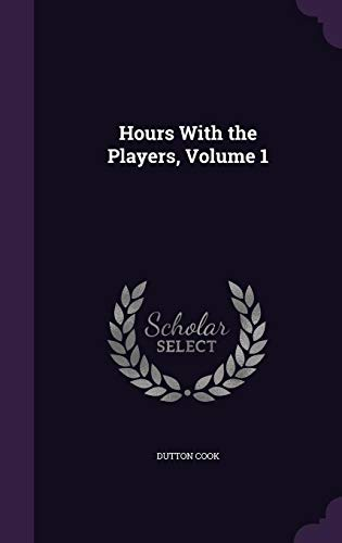 Hours with the Players, Volume 1