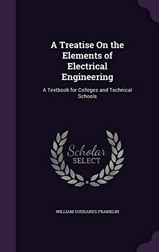A Treatise on the Elements of Electrical Engineering