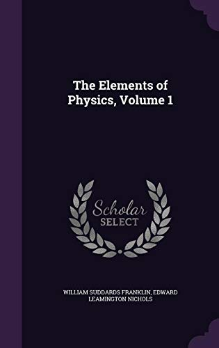 The Elements of Physics, Volume 1