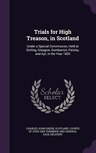 Trials for High Treason, in Scotland