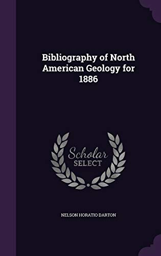 Bibliography of North American Geology for 1886