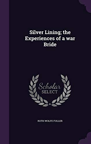 Silver Lining; The Experiences of a War Bride