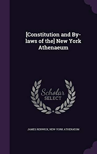 [Constitution and By-Laws of The] New York Athenaeum