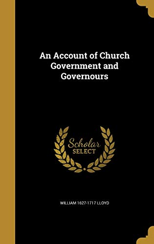 An Account of Church Government and Governours