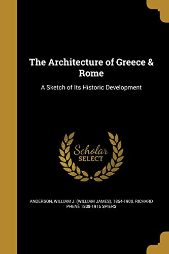 The Architecture of Greece & Rome
