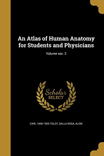 An Atlas of Human Anatomy for Students and Physicians; Volume SEC. 2