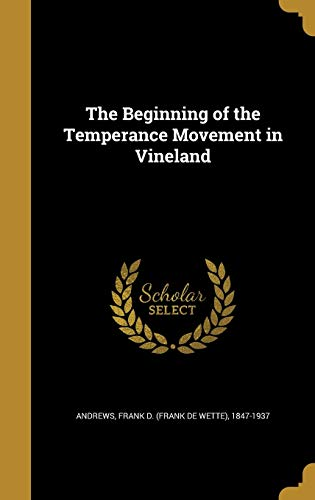The Beginning of the Temperance Movement in Vineland