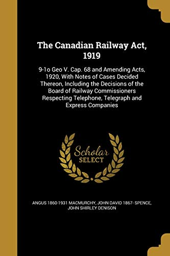The Canadian Railway Act, 1919