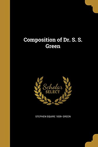 Composition of Dr. S. S. Green