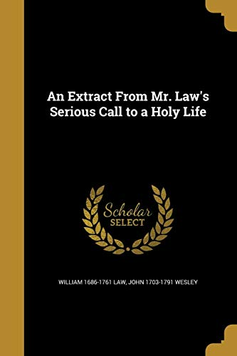 An Extract from Mr. Law's Serious Call to a Holy Life