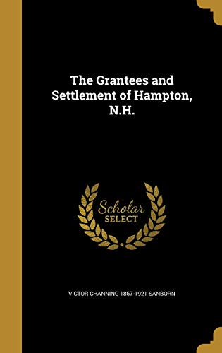 The Grantees and Settlement of Hampton, N.H.