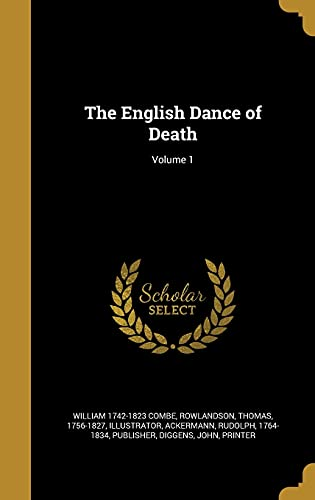 The English Dance of Death; Volume 1