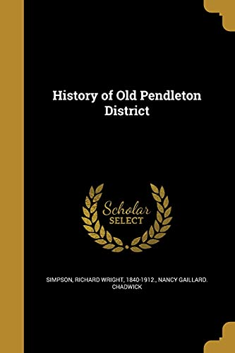 History of Old Pendleton District