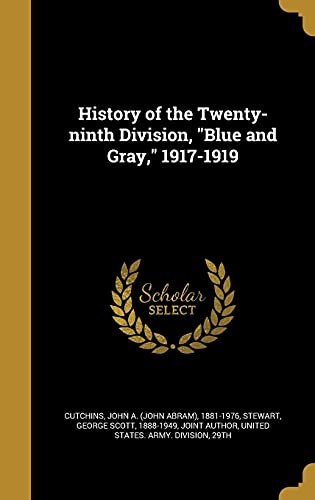 History of the Twenty-Ninth Division, Blue and Gray, 1917-1919