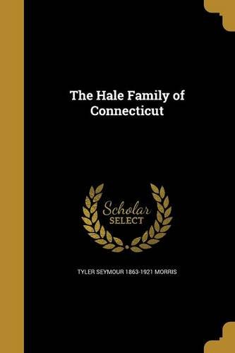The Hale Family of Connecticut
