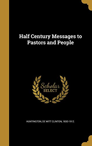Half Century Messages to Pastors and People