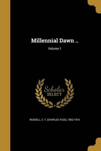 Millennial Dawn ..; Volume 1