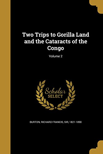 Two Trips to Gorilla Land and the Cataracts of the Congo; Volume 2