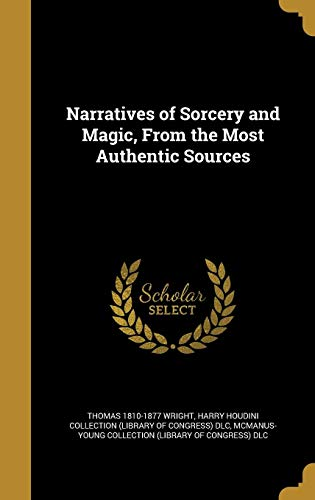 Narratives of Sorcery and Magic, from the Most Authentic Sources