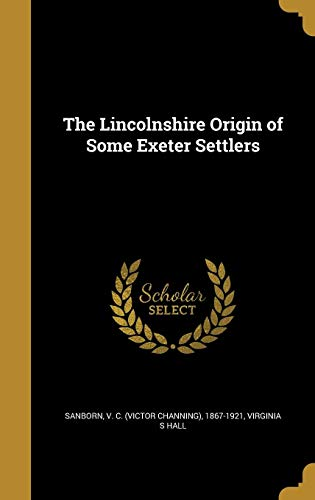 The Lincolnshire Origin of Some Exeter Settlers