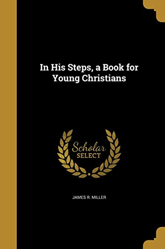 In His Steps, a Book for Young Christians