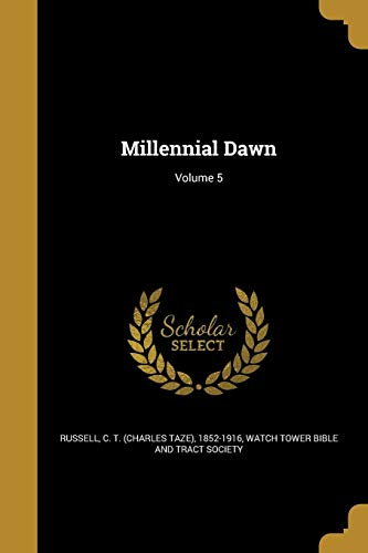 Millennial Dawn; Volume 5