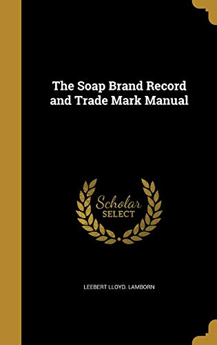 The Soap Brand Record and Trade Mark Manual
