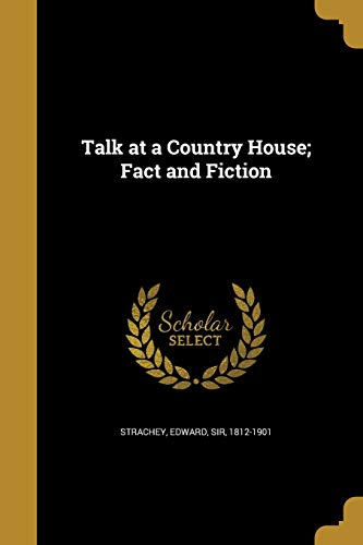 Talk at a Country House; Fact and Fiction