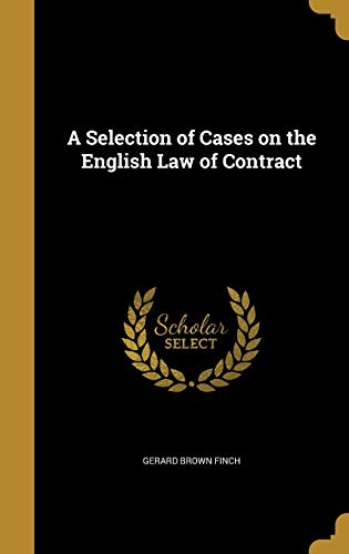A Selection of Cases on the English Law of Contract