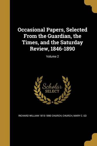 Occasional Papers, Selected from the Guardian, the Times, and the Saturday Review, 1846-1890; Volume 2