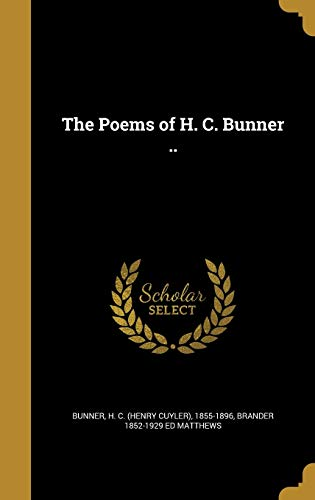 The Poems of H. C. Bunner ..