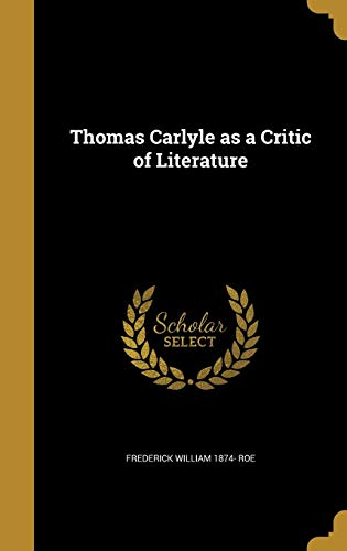 Thomas Carlyle as a Critic of Literature