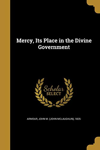 Mercy, Its Place in the Divine Government